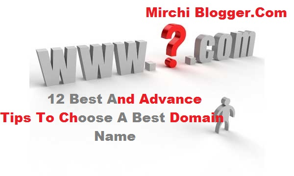12 Best And Advance Tips To Choose A Best Domain Name