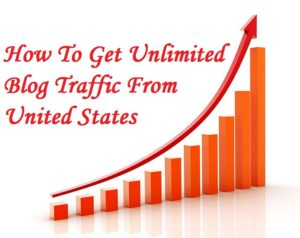 How To Get Unlimited Blog Traffic From United States