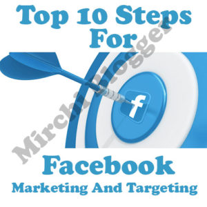 Top 10 Steps For Facebook Marketing And Retargeting