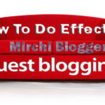 How To DO Effective Guest Blogging