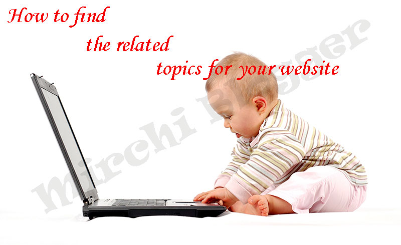 How To Find The Related Topics For Your Website And Blog