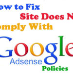 How To Fix Site Does Not Comply With Google Adsense Policies