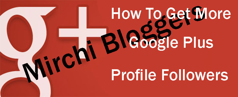 How To Get More Google Plus Profile Followers