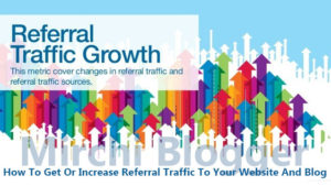 how to Increase or get referral traffic to your blog & website