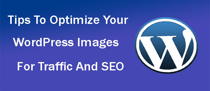 How to Optimize WordPress Images for Traffic and SEO
