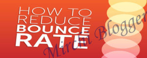 How to reduce bounce rate of your blog