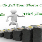 How To Sell Your Photos Online In India With Shutterstock