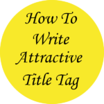 How To Write Attractive Title Tag And Heading