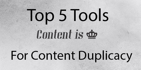 Top 5 Content Duplicacy Checking Tools