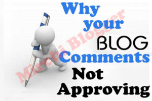 Why your blog comments not approving ?